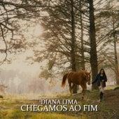 Chegamos Ao Fim by Diana Lima