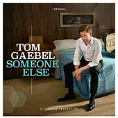 Someone Else (Radio Version) von Tom Gaebel