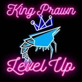 Level Up de King Prawn
