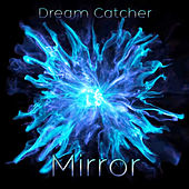 Mirror by Dreamcatcher
