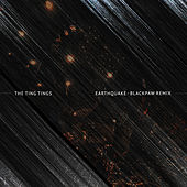Earthquake (Blackpaw Remix) de The Ting Tings
