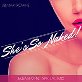 She's so Naked (BkBasement Special Mix) de Delmar Browne