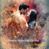 Ghungte Mein Chanda Hai by Udit Narayan