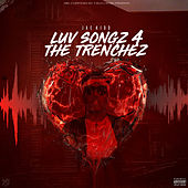 Luv Songz 4 the Trenchez by Jae Kidd