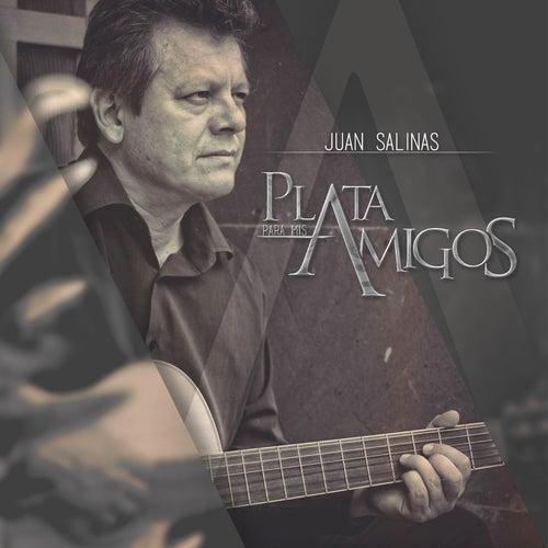 Plata para Mis Amigos de Juan Salinas
