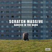 Dancer in the Dark di Scratch Massive