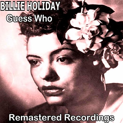 Guess Who by Billie Holiday