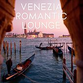 Venezia Romantic Lounge by Various Artists