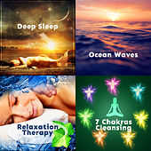 Deep Sleep + Ocean Waves + Relaxation Therapy + 7 Chakras Cleansing by Various Artists