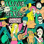 Lluvia de Heroes di The Magic Clicks