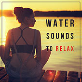 Water Sounds to Relax – Calming Waves, Rest a Bit, Healing Nature Sounds de Sounds Of Nature