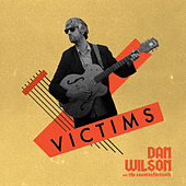 Victims by Dan Wilson and The Counterfactuals