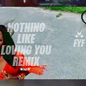 Nothing Like Loving You (Remix) de Fyf