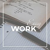 Easy Work – Songs for Study, Focus in the Task, Concentration Music by Classical Study Music (1)