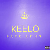 Back at It von Keelo