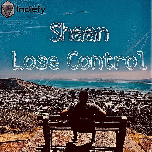 Lose Control by Shaan