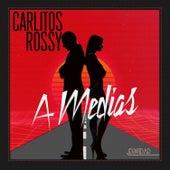 A Medias de Carlitos Rossy