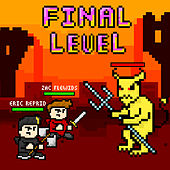 Final Level by Eric Reprid