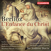Berlioz: L'enfance du Christ, Op. 25, H. 130 by Various Artists