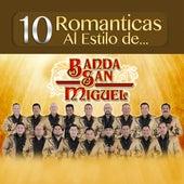 10 Romanticas Al Estilo De... by Banda San Miguel