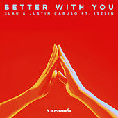 Better With You by 3LAU