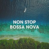 Non Stop Bossa Nova by Various Artists