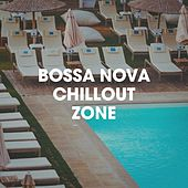 Bossa Nova Chillout Zone by Various Artists