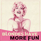 Blondes Have More Fun by Various Artists