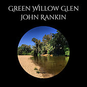 Green Willow Glen de John Rankin