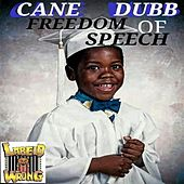 Freedom of Speech by Cane Dubb