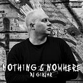 Nothing and Nowhere by DJ Ginjar