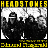 The Wreck Of The Edmund Fitzgerald by The Headstones