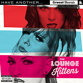 Have Another... by The Lounge Kittens