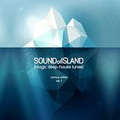 Sound of Island (Magic Deep-House Tunes), Vol. 1 by Various Artists