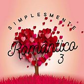 Simplesmente Romantico, Vol. 3 by Various Artists
