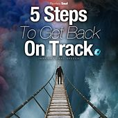 5 Steps to Get Back on Track (Inspirational Speech) de Fearless Soul