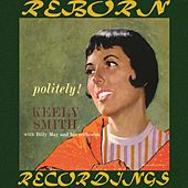 Politely (HD Remastered) by Keely Smith