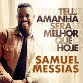 Teu Amanhã Será Melhor que Hoje von Samuel Messias