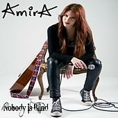 Nobody is Blind by Amira