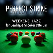 Perfect Strike: Weekend Jazz for Bowling & Snooker Cafe Bar, Instrumental Background Music for Games, Restaurant, Pub by Piano Jazz Background Music Masters