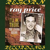 I'll Be There, The Legend Begins (HD Remastered) von Ray Price