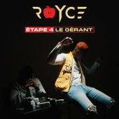 Etape 4 : Le Gérant de Royce