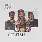 Selfish von Dimitri Vegas & Like Mike