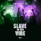 Slave To The Vibe, Vol. 2 - EP by Various Artists