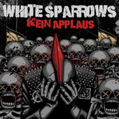 Kein Applaus von White Sparrows