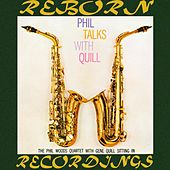 Phil Talks with Quill (HD Remastered) by Phil Woods