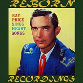 Ray Price Sings Heart Songs (HD Remastered) by Ray Price