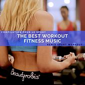 The Best Workout Fitness Music (Compilation Pour Le Sport) de Remix Sport Workout