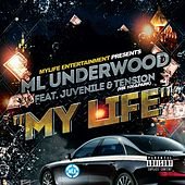 My Life (feat. Juvenile & Tension) von ML Underwood