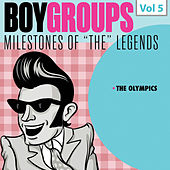 Milestones of the Legends: Boy Groups, Vol. 5 fra The Olympics